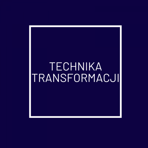 TECHNIKA TRANSFORMACJI