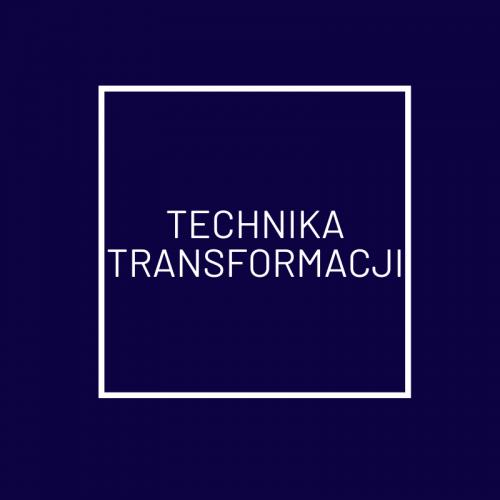TECHNIKA TRANSFORMACJI